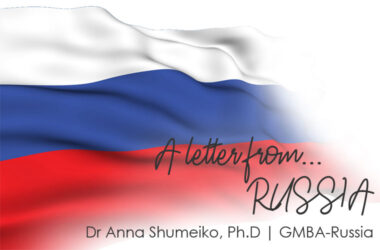 Letter from Russia   (with love)   Dr Anna Shumeiko, Ph.D, GMBA Russia